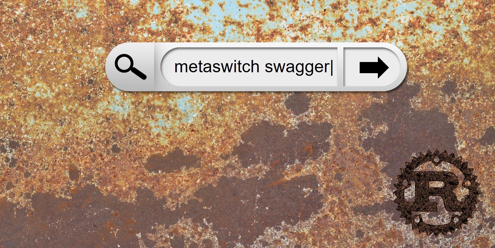 metaswitch-rust-swagger.jpg