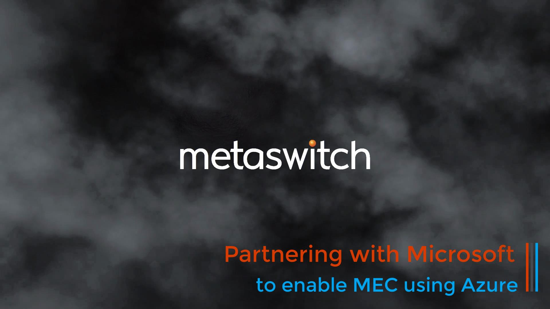 Metaswitch-at-Microsoft-Ignite-2019-Private-LTE-5G-MEC-video-thumbnail